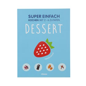 SUPER EINFACH Dessert , 2-6 Zutaten
